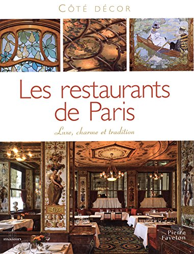Les Restaurants de Paris : Luxe, charme et tradition: FAVETON ( Pierre )