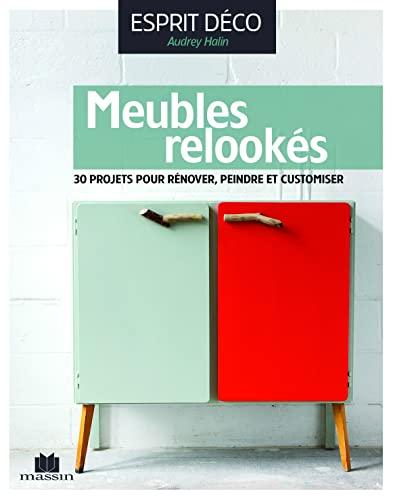 9782707207548: Meubles relookés : 30 projets pour rénover, peindre et customer