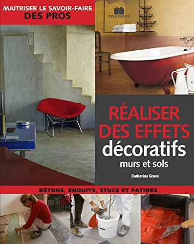 9782707208040: Réaliser des effets décoratifs : murs et sols