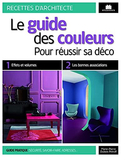 9782707208460: Le guide des couleurs : Pour r�ussir sa d�co