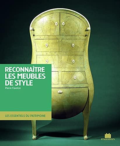RECONNAITRE LES MEUBLES DE STYLE: FAVETON PIERRE