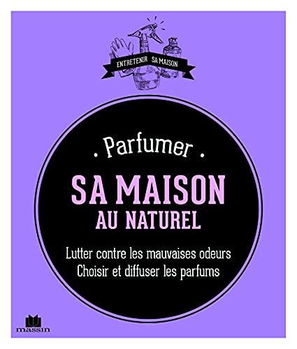9782707209276: Parfumer sa maison au naturel
