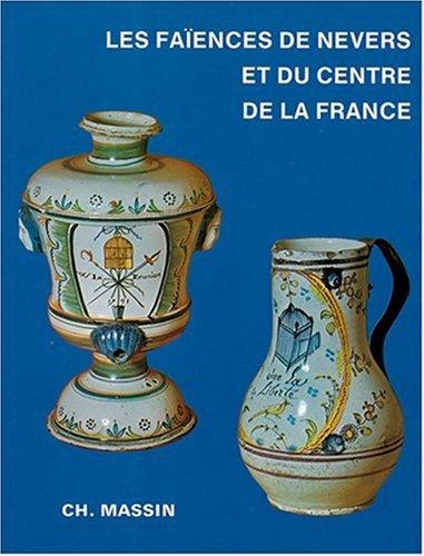 9782707209849: Les faiences de Nevers et du centre de la France du XVIe au XIXe siecle (French Edition)