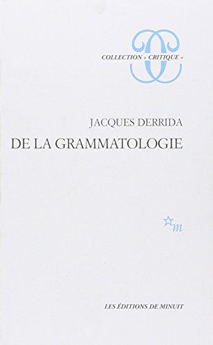 De la grammatologie: Jacques Derrida