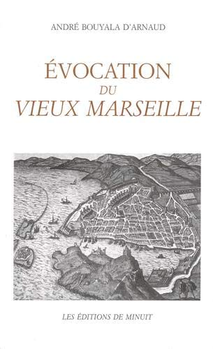 Evocation du vieux Marseille (French Edition): Bouyala d'Arnaud, Andre