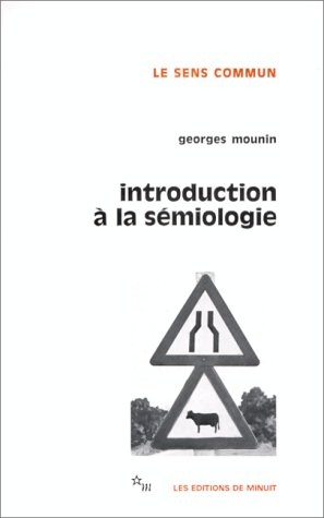 Introduction ? la s?miologie: Mounin, Georges