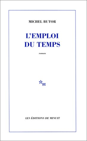 9782707300416: L'Emploi Du Temps (Minuit) (French Edition)