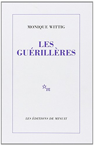 Les Guerilleres (French Edition): Monique Wittig
