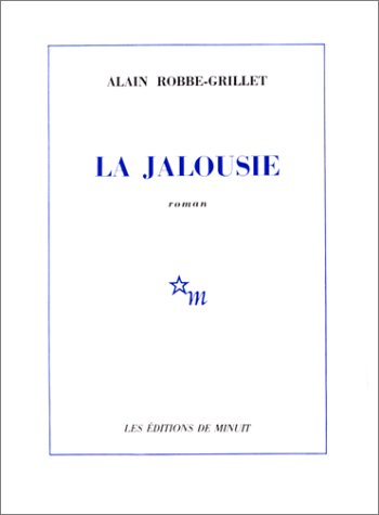 La Jalousie: Alain Robbe-Grillet