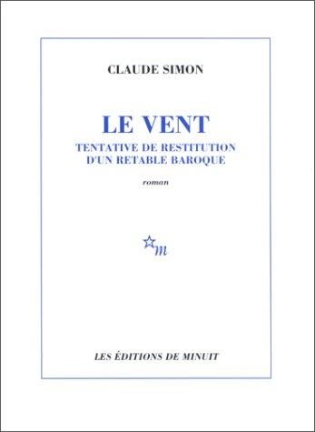 LE VENT. Tentative de restitution d'un retable: Claude Simon