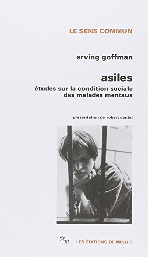 Asiles : Etudes sur la condition sociale: Erving Goffman; Robert