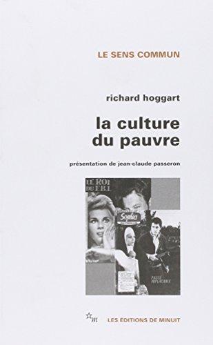 La Culture du pauvre : Etude sur le style de vie des classes populaires en Angleterre: Hoggart, ...