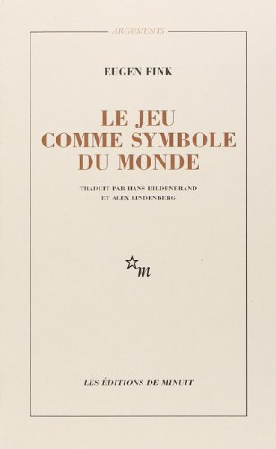 Le Jeu comme symbole du monde: Fink, E.