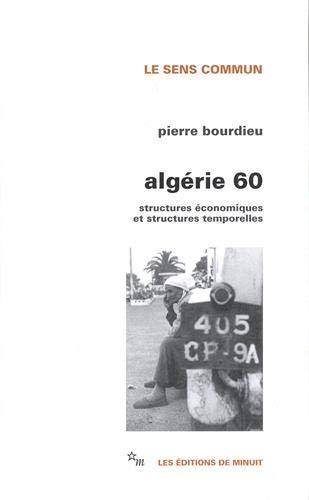 Algérie 60; structures économiques et structures temporelles: Bourdieu, Pierre