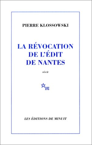 La Revocation De L'edit De Nantes: Klossowski, Pierre