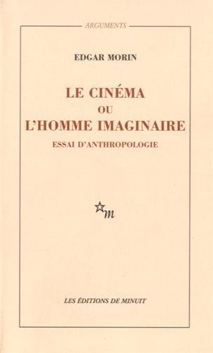 Le Cinéma ou l'homme imaginaire: Morin