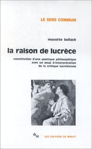 La Raison de Lucrèce : Constitution d'une poétique philosophique avec un essai d...
