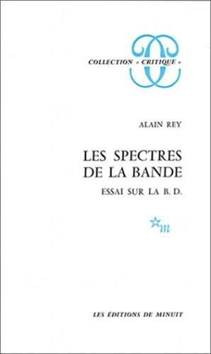 9782707302151: Les spectres de la bande: Essai sur la B.D (Collection Critique) (French Edition)