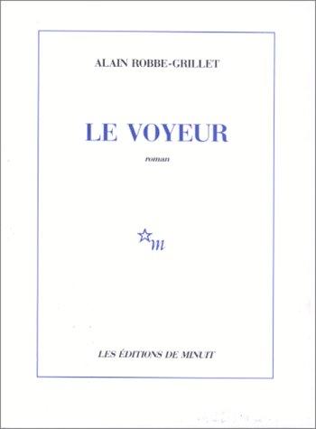 Le Voyeur (ROMANS): Robbe-Grillet, Alain