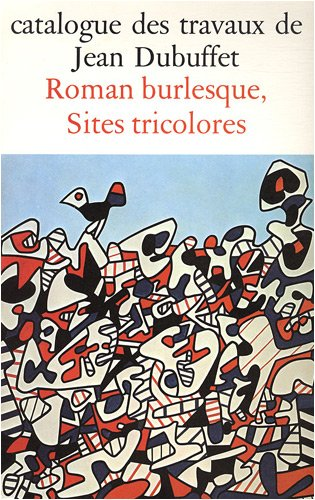 9782707302687: Catalogue des travaux de Jean Dubuffet : Tome 28, Roman burlesque, sites tricolores