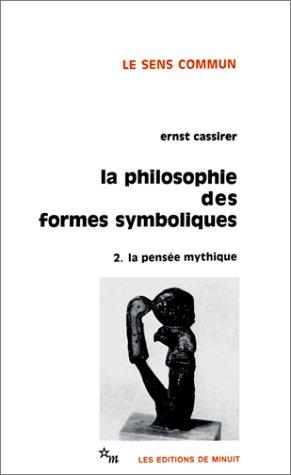 9782707302731: La Philosophie des formes symboliques, tome 2 : La Pensée mythique