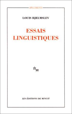 LES ESSAIS LINGUISTIQUES: HJELMSLEV, LOUIS