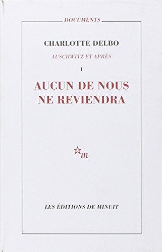 AUSCHWITZ ET APRES T.1 ; AUCUN DE: DELBO, CHARLOTTE