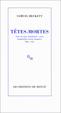 Tetes-Mortes d'un ouvrage abandonne - assez imagination morte imaginez bing - sans[signed by Beck...