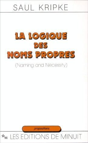 LOGIQUE DES NOMS PROPRES (LA): KRIPKE SAUL