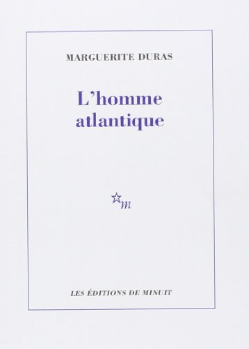 Homme Atlantique: Duras, Marguerite