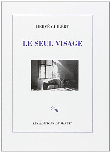 Le Seul Visage: Hervé Guibert