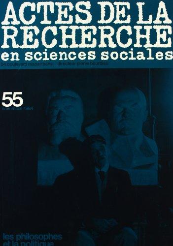 9782707309556: Actes de la Recherche en Sciences Sociales N 55 :novembre 1984 : les philosophes et la politique