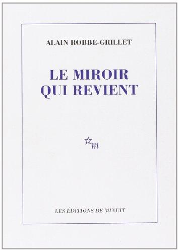 Le Miroir Qui Revient (ROMANS): Robbe-Grillet, Alain