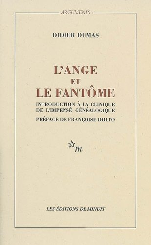 9782707310132: L'ANGE ET LE FANTOME. Introduction � la clinique de l'impens� g�n�alogique