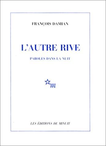 9782707310170: L'autre rive: Paroles dans la nuit (French Edition)