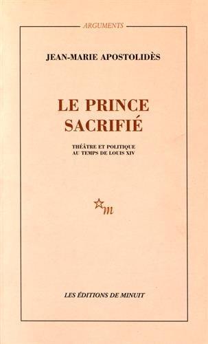 9782707310248: Le Prince sacrifié : Théâtre et politique au temps de Louis XV