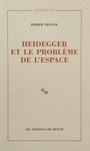 HEIDEGGER ET LE PROBLÈME DE L'ESPACE: FRANCK DIDIER
