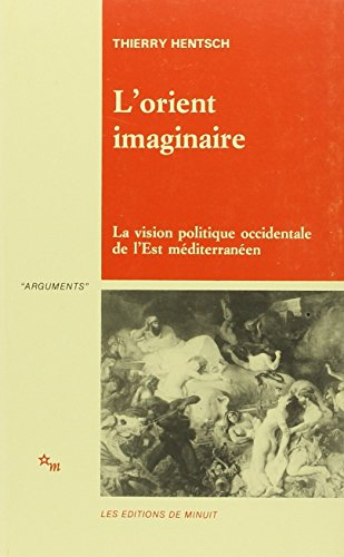 Orient Imaginaire Vision (Arguments) (French Edition): Hentsch, Thierry