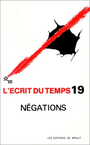 L'Ecrit du temps, n° 19 : Négations: Collectif