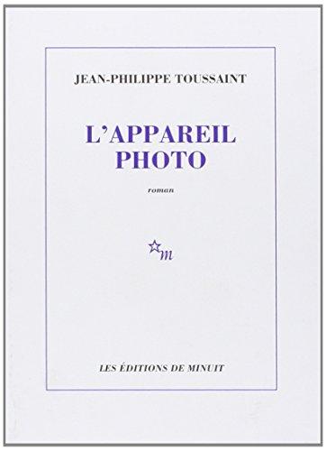 APPAREIL-PHOTO (L'): TOUSSAINT JEAN-PHILIPPE
