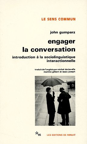 9782707312860: Engager la conversation : Introduction à la sociologie interactionnelle