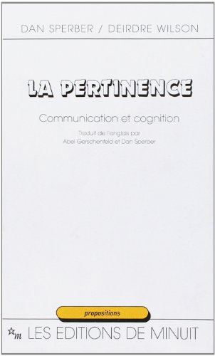 La Pertinence : communication et cognition: Sperber