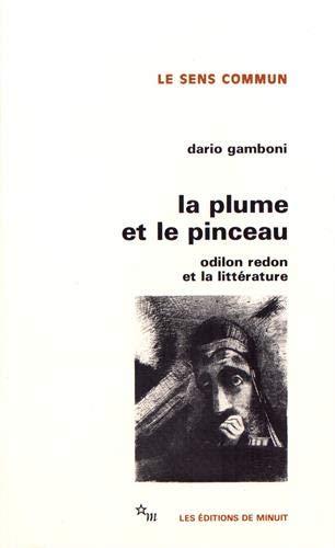 9782707313065: La plume et le pinceau: Odilon Redon et la littérature (Le Sens commun) (French Edition)