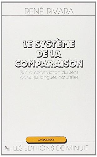 9782707313232: Le Système de la Comparaison. Sur la construction du sens dans les langues naturelles