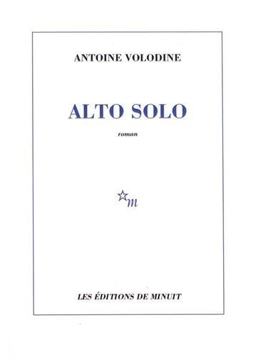 ALTO SOLO: VOLODINE ANTOINE