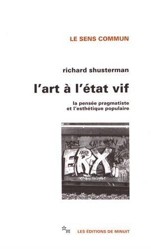 9782707314048: L'Art à l'état vif : La pensée pragmatiste et l'esthétique populaire