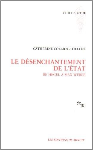 9782707314307: Le désenchantement de l'Etat: De Hegel à Max Weber (Philosophie) (French Edition)