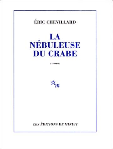 La nebuleuse du crabe (French Edition): Chevillard, Eric