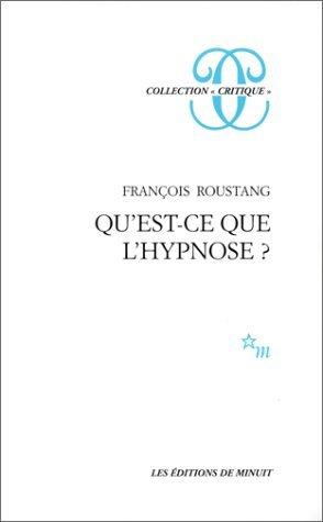Qu'est-ce que l'hypnose ?: Roustang, François