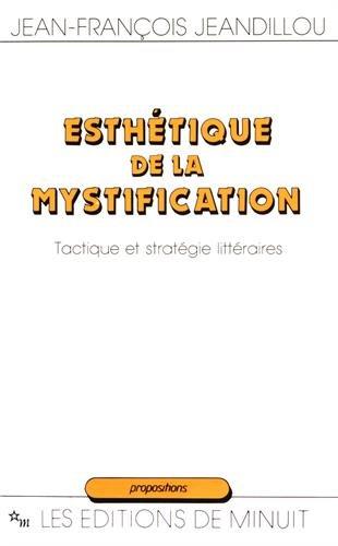9782707314963: Esthétique de la mystification : Tactique et stratégie littéraires (Propositions)